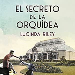 El secreto de la orquídea [The Secret of the Orchid] Audiobook