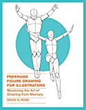 img - for Freehand Figure Drawing for Illustrators: Mastering the Art of Drawing from Memory book / textbook / text book
