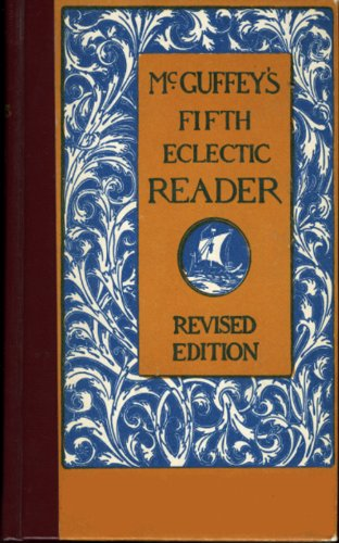 McGuffey's Fifth Eclectic Reader (Illustrated) (McGuffey's Eclectic Readers Book 5) (Mcguffeys Fifth Reader)