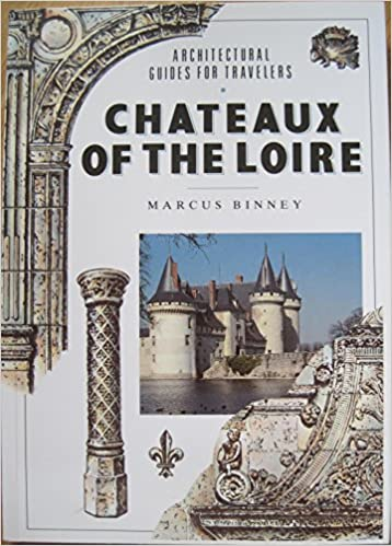 {* UPDATED *} Chateaux Of The Loire (Architectural Guides For Travelers). entry founded Santos Farip Dionne study Globe Madrid