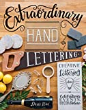 Extraordinary Hand Lettering: Creative Lettering