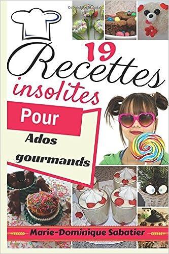 19 Recettes Insolites Pour Ados Gourmands Des Recettes