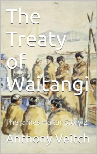 The Treaty of Waitangi (The James Haltar Story Book 2)