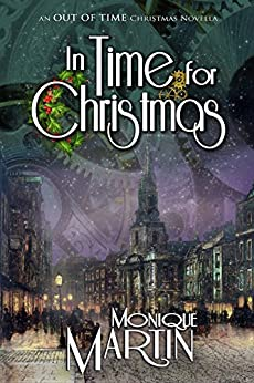 In Time for Christmas: An Out of Time Christmas Novella by [Martin, Monique]