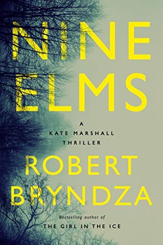 Nine Elms (Kate Marshall Book 1) by [Bryndza, Robert]
