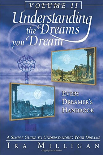 Understanding the Dreams You Dream Volume 2: Every Dreamer's Handbook by Ira Milligan (2013-03-28) - Every Dreamers Handbook