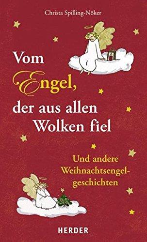 Vom Engel, der aus allen Wolken fiel: Und andere Weihnachtsengelgeschichten