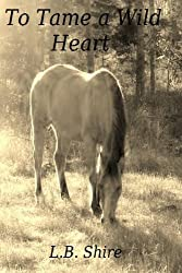To Tame a Wild Heart (English Edition)