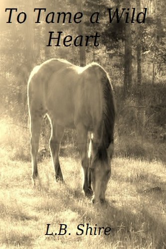 To Tame a Wild Heart by [Shire, L.B.]