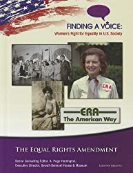 The Equal Rights Amendment (Finding a Voice: Women's Fight for Equality in U.S. Society)