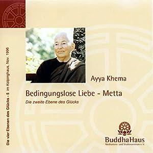 Bedingungslose Liebe - Metta Hörbuch