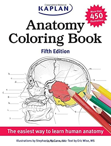 - Amazon.com: Anatomy Coloring Book (Kaplan Anatomy Coloring Book)  (9781618655981): McCann, Stephanie, Wise, Eric: Books