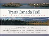 img - for Trans Canada Trail: The 16,000 Kilometre Dream book / textbook / text book