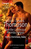 Merry Christmas, Baby, Vicki Lewis Thompson and Jennifer LaBrecque, 0373796552
