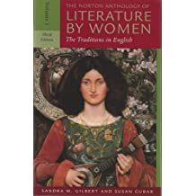 The Norton Anthology of Literature by Women, Volume 1: The Traditions in English