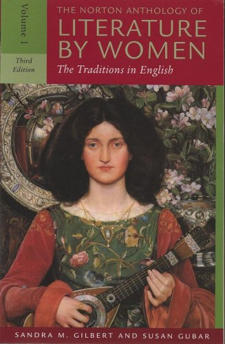The Norton Anthology of Literature by Women: The Traditions in English (Third Edition)  (Vol. Volume 1)
