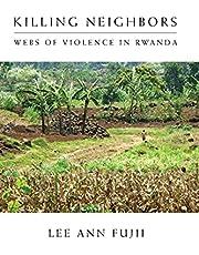Killing Neighbors: Webs of Violence in Rwanda