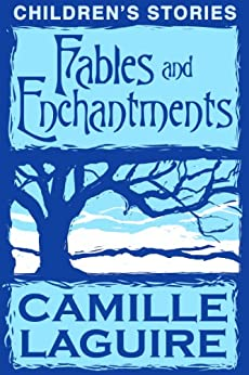 Fables and Enchantments (English Edition) de [LaGuire, Camille]