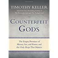 Counterfeit Gods: The Empty Promises of Money, Sex, and Power, and the Only Hope that Matters by Timothy Keller (2009-10-20)