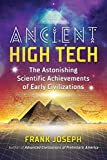 Ancient High Tech: The Astonishing Scientific