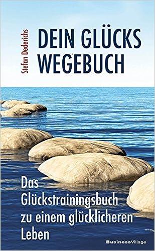 Cover des Buchs: Dein Glückswegebuch: Das Glückstrainingsbuch zu einem glücklicheren Leben