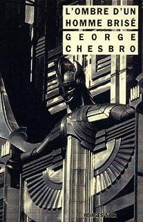 L'ombre d'un homme brisé, Chesbro, George