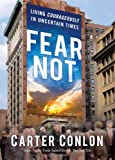 Fear Not, Carter Conlon, 0830763910