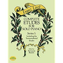 Complete Etudes for Solo Piano, Series I: Including the Transcendental Etudes