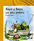 Sapo y Sepo, un año entero (Sapo Y Sepo / Frog And Toad) (Spanish Edition)