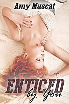 Enticed By You by [Muscat, Amy]