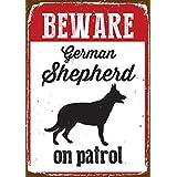 Magnet & Steel Beware German Shepherd On Patrol Tin Sign