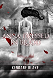 Anna Dressed in Blood (Anna Dressed in Blood Series Book 1)