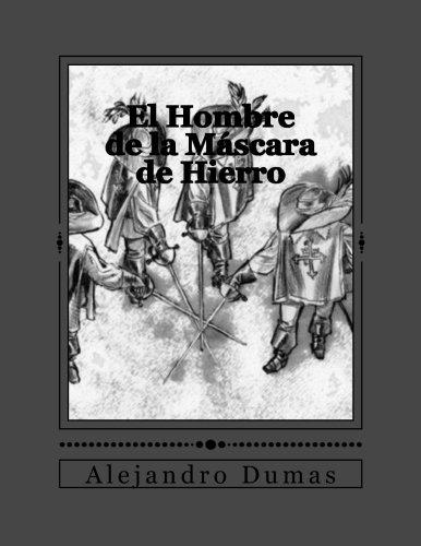 El Hombre de la Máscara de Hierro (Las Novelas de D'Artagnan) (Volume 4) (Spanish Edition)