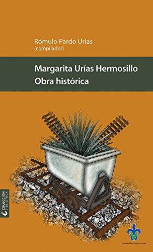 Margarita Urías Hermosillo Obra Histórica Universidad Veracruzana en Amazon México