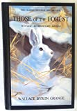 Those of the Forest, Wallace B. Grange, 0932558496