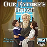 Our Father's House: A Story of John Paton (Family Format 5750-CS)