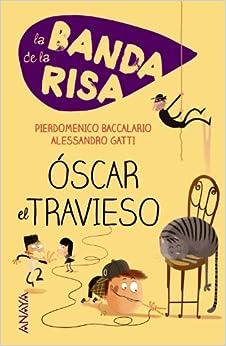 La Banda De La Risa. óscar El Travieso (literatura Infantil (6-11 Años) - Narrativa Infantil) Descargar PDF Ahora