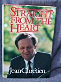 Front cover for the book Straight from the Heart by Jean Chrétien