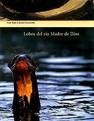 Lobos del Rio Madre de Dios