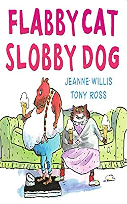 Flabby Cat and Slobby Dog (Andersen Press Picture Books)