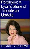 img - for Porphyria: A Lyon's Share of Trouble an Update book / textbook / text book