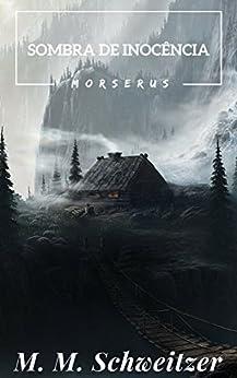 A Sombra da Inocência (Morserus) por [Schweitzer, M M]