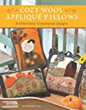 Cozy Wool Applique Pillows: 8 Embroidery Embellished Designs
