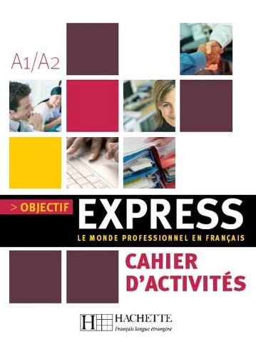 Read Online Objectif Express 1 - Cahier d'Activités (Objectif Express Nouvelle Edition / Objectif Express) (French Edition) ebook
