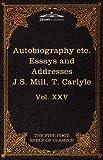 Autobiography of J. S. Mill Characteristics, Inaugural Address at Edinburgh and Sir Walter Scott, John Stuart Mill, 1616401540