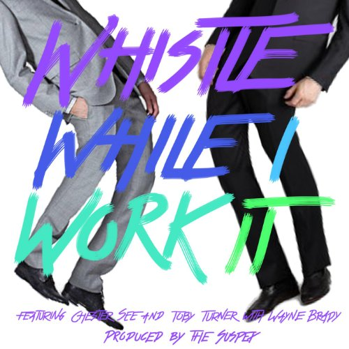 Whistle While I Work It [Explicit]