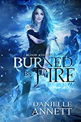 Burned by Fire (Blood & Magic Book 3)
