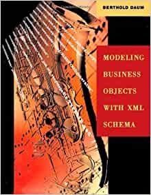 Modeling Business Objects with XML Schema by Daum, Berthold. (Morgan