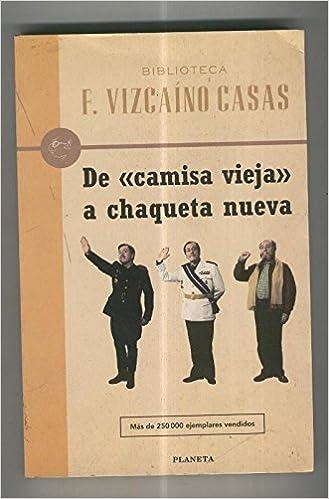 De camisa vieja a chaqueta nueva: Fernando Vizcaino Casas ...