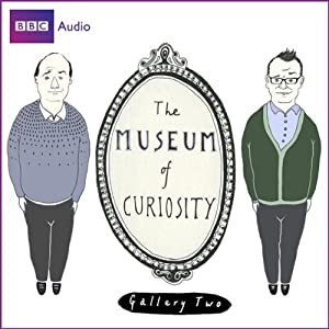 The Museum of Curiosity: The Complete Gallery 2 Radio/TV